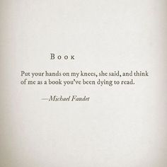 Do you like to read? Lovers Quotes, Soul Quotes, Life Quotes, Passion Quotes, Sexy Love Quotes, Quotes For Him, Quotes To Live By, Poetry Quotes, Words Quotes