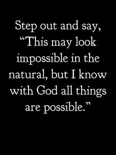 All things are possible with Him.