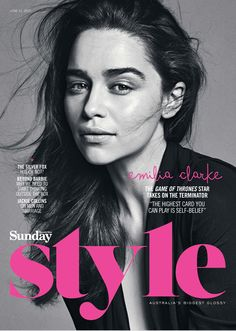 Issue #111 Starring Emilia Clarke. Download the app: www.appstore.com/SundayStyles