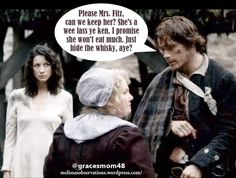 Please Mrs. Fitz, can we keep her? She's a wee lass ye ken, I promise she won't eat much. Just hide the whisky, aye?