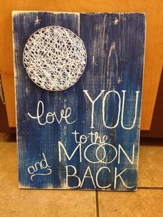 String Art Moon, Moon Wall Art, I Love You To The Moon And Back, String Art, Moon String Art, Moon Painting, Celestial, Moon and Back Sign - Love you to the moon and back painting and by NailedItDesigns (Claira could wrap the strong around the nails).