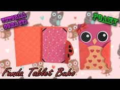 ♥ Tutorial: Funda Búho de Tablet o Ipad de Goma Eva (Foamy) ♥ - YouTube