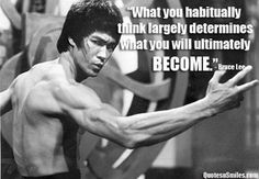 What you habitually think largely determines what your will ultimately become - Bruce Lee. Wisdom Quotes, Life Quotes, Success Quotes, Qoutes, Quotations, Bruce Lee Pictures, Bruce Lee Martial Arts, Martial Arts Quotes, Fitness Motivation