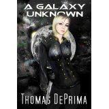 A Galaxy Unknown (A Galaxy Unknown, Book 1) (Kindle Edition)By Thomas DePrima
