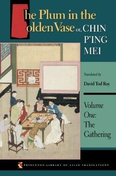 The Plum in the Golden Vase or, Chin P'ing Mei: Vol. 1, The Gathering