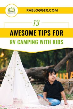Camping with kids is fun but it also carries the potential of getting messy and chaotic real quick! If you're going camping with the little ones in tow soon, prep up with these 13 awesome RV camping tips. Click to browse! Rv Camping Tips, Camping For Beginners, Rv Tips, Camping Checklist, Tent Camping, Camping Activities For Kids, Camping With Kids, Rv Videos, Diy Rv