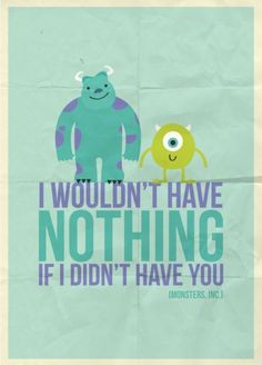 Monsters Inc. taught us so much. ☺️☺️