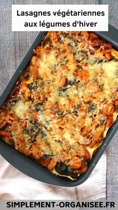 Lasagnes végétariennes aux légumes d'hiver Simplement Organisée Vegetarian Recipes, Healthy Recipes, Batch Cooking, Savory Snacks, Pasta, Love Food, Entrees, Main Dishes, Food Porn