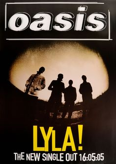 This poster for Lyla by Oasis who formed in with enigmatic front man Liam Gallagher at the helm, was the breath of fresh air the UK rock industry was crying out for. Tour Posters, Band Posters, Music Posters, Concert Tickets, Concert Posters, Oasis Album, Liam Oasis, Oasis Live, Oasis Music