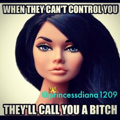 so true! cant control me. I take orders from no one. Especially dumb bitches like you!
