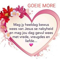 Afrikaanse Quotes, Goeie More, Good Morning Texts, Inspirational Quotes, Jay, Lilac, Cottage, Friends, Life Coach Quotes