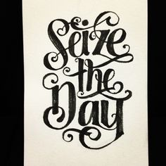 Seize the day    #lettering #calligraphy #typography #type #art #illustration #design #graphicdesign #freehand #tattoo #tattoos #moleskine #designer #illustrator #sketch #graffiti #style #clothes #clothing
