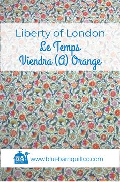 $45 CAD per yard. Liberty of London Fabrics Le Temps Viendra (A) Orange. For the classical story, the Liberty Fabrics team selected the prints that have become paradigms of particular styles of Liberty London prints. 100% Cotton Lawn 54″ wide. Sold by the 1/4 yard or in Fat Quarters, ships to Canada and USA.   #libertylove #libertyfabric #libertyoflondonfabric#modernquilting #longarmquilting #yegquilter#canadianquiltshop #sewcanadian #onlinequiltshop #onlinequiltstore #onlinefabricshop Liberty Of London Fabric, Liberty Fabric, Longarm Quilting, Fat Quarters, Surface Pattern, Printing On Fabric, Quilt Patterns, Lawn, How To Draw Hands