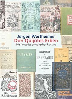 Jürgen Wertheimer, Don Quijotes Erben: Die Kunst des europäischen Romans |
