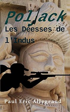 "J'ai lu : ""Poljack-Les déesses de l'Indus"", de Paul-Eric Allegraud"