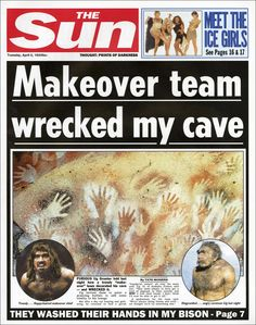 20,000 BC: The birth of art. The Sun shows what the front page of paper would have looked like at certain points in history. Interesting!