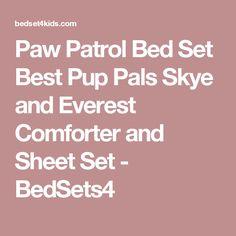 Paw Patrol Bed Set Best Pup Pals Skye and Everest Comforter and Sheet Set - BedSets4