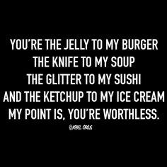 Funny quotes about love, sarcastic quotes bitchy, insulting quotes, rude qu Sarcasm Quotes, Bitch Quotes, Badass Quotes, True Quotes, Great Quotes, Inspirational Quotes, Sarcastic Quotes About Love, Savage Quotes Bitchy, Sarcastic Quotes Bitchy