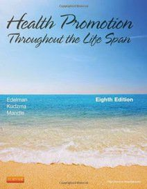 Health Promotion, Throughout the Life Span 8th edition Edelman, Mandle Test Bank Download: health promotion, throughout the lifespan 8th edition edelman test bank Price: $19 Published: 2013 ISBN-10: 0323091415 ISBN-13: 978-0323091411