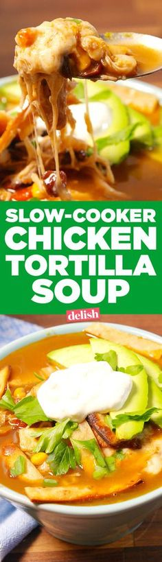 Slow-Cooker Chicken Tortilla Soup Will Have You Begging For Soup Season Delish instant pot 10 minutes cook 10 minutes natural release Slow Cooker Huhn, Crock Pot Slow Cooker, Slow Cooker Recipes, Crockpot Recipes, Cooking Recipes, Healthy Recipes, Healthy Soups, Beans Recipes, Skillet Recipes