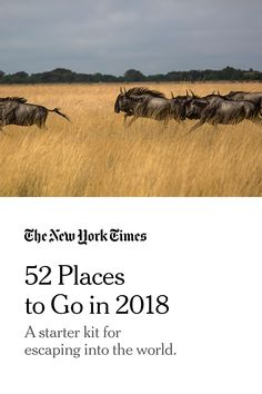 52 Places To Go. A starter kit for escaping into the world
