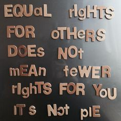 Equal rights for others does not mean fewer rights for you. It's not pie.
