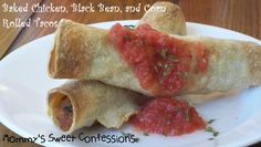 MOMMY'S SWEET CONFESSIONS: Baked Creamy Chicken, Corn, and Black Bean Rolled Tacos with Copycat Chili's Salsa
