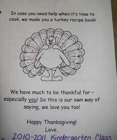 Turkey Recipe Book:  Brainstorm where families get the turkey; Discuss how to prepare it for cooking; Tell how long and where to cook it; Explain where and by whom it was eaten; Discuss what happens after the meal ~~~ everything included that you'll need - all FREE