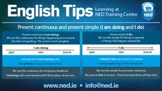 English Tips at NED Training Centre. Present Continuous (I am doing) and Present Simple (I do).