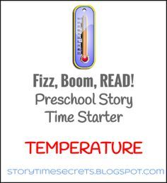 Fizz, Boom, Read! Preschool Story Time Starter: Temperature - Story Time Secrets