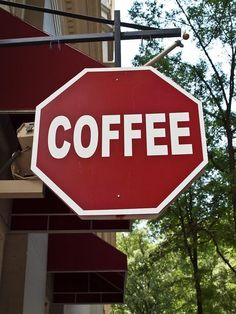 FOR SURE - I stop for COFFEE!! -  found on flickr - original by Bill Herndon,  taken in downtown Atlanta on May 7, 2010.