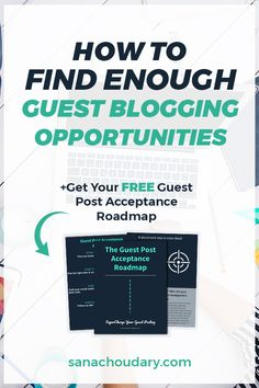 How to find enough  sites for guest posting in any niche. Repin and grab your freebie. #sanachoudary #guestpostingsites #guestbloggingsites #guestbloggingopportunities