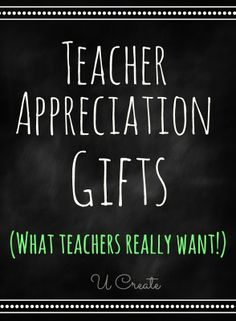 Teacher Appreciation Gifts Teachers Really Want! - U Create