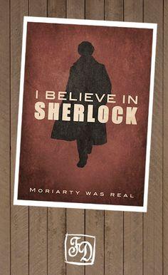 I believe in Sherlock - Moriarty was real.