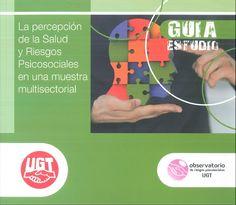La percepción de la salud y riesgos psicosociales en una muestra multisectorial.   Secretaria de Salud Laboral de la UGT-CEC, 2013.