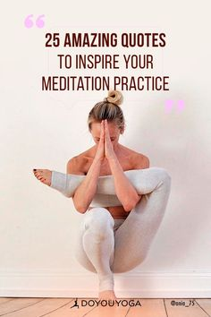 25 Amazing Quotes To Inspire Your Meditation Practice #yoga #meditation #mindfulness
