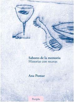 Sabores de la memoria: historias conrecetas