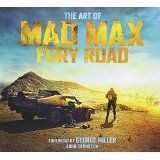 The Art of Mad Max Fury Road, by Abbie Bernstein Book Review