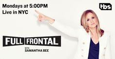 Free tickets to see the taping of Full Frontal with Samantha Bee for TBS in NYC. Be a part of the live studio audience.