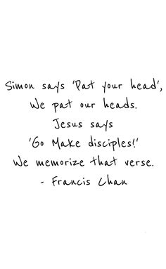Francis Chan Quotes About Parenting. QuotesGram by QuotesGram - Parenting Jesus Quotes, Faith Quotes, Quotable Quotes, Bible Quotes, Francis Chan Quotes, Go And Make Disciples, Give Me Jesus, How He Loves Us, Parenting Quotes