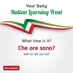 What time is it? It's time for our daily Italian learning treat! Use this to start a conversation with friends.