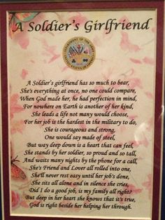 """I don't believe an army girlfriend is the """"hardest"""" job to do. I'm not the one leaving all my friends and family behind to carry on my services... that would be my soldier. It's weird for me to feel like this because I always hated the idea of the military """"girlfriend."""" And look what I've become. I'm strong and I'm proud that's all there is to it. I don't need pity. Yes, it's hard, but it's harder for all of those men and women dedicating their time to our country. They're stronger. (End…"""