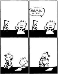 Second to last Calvin and Hobbes comic strip. # miss Calvin and Hobbes :,( Calvin And Hobbes Comics, Calvin And Hobbes Quotes, Bd Comics, Funny Comics, The Awkward Yeti, 4 Panel Life, Snap Out Of It, Hobbes And Bacon, Hobbs