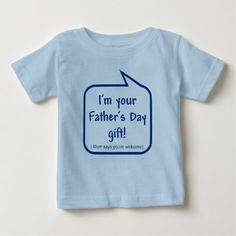 Shop Cute Father's Day shirt for baby to wear created by mollybhappy. Personalize it with photos & text or purchase as is! Daddy Gifts, Gifts For Father, Father's Day T Shirts, Cool T Shirts, You Are The Father, Basic Colors, Cotton Tee, Baby Shop, T Shirts For Women