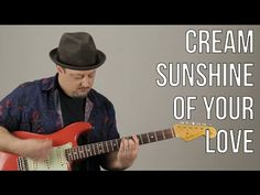 Sunshine of Your Love - How to Play on Guitar - Eric Clapton - Cream - Blues Rock - YouTube