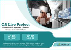 "QA Live Project ---------------------- http://www.itelearn.com/live-projects/qa-live-project/ Join us for #QA #LiveProject to be held on 23rd July at 6.30 PM PST/24th July at 7.00 AM IST. Join with #ITeLearn.com to master QA in just two weeks and get to know ""How to grab a QA #job in just 60 days""?  Try not to miss this wonderful opportunity to join this Live project and get good live exposure with #projects."