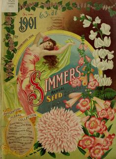 Front cover of 'Simmers' Annual Seed Catalogue 1901′ with an Art Nouveau style woman and flowers.  Toronto, Canada.  U.S. Department of Agriculture, National Agricultural Library.  Biodiversity Heritage Library.   archive.org