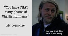 Charlie Hunnam  ...not a bad thing!