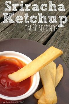 OMG. Sriracha Ketchup is soooooooo stinking good. It was so easy to make. I made a huge jar to keep in the fridge. I'll probably be making this with fries every day for month. ;-)
