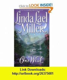 One Wish (9780671537869) Linda Lael Miller , ISBN-10: 0671537865  , ISBN-13: 978-0671537869 ,  , tutorials , pdf , ebook , torrent , downloads , rapidshare , filesonic , hotfile , megaupload , fileserve